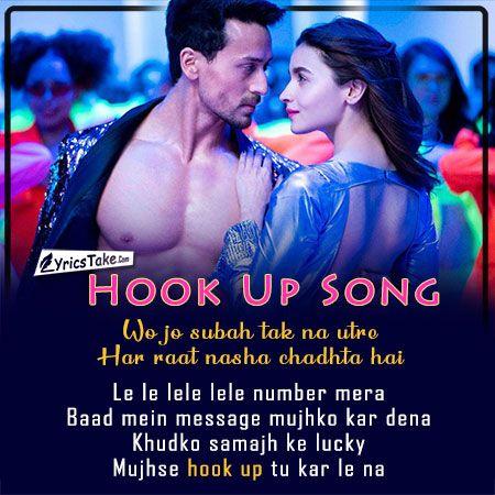 Hook Up Song Lyrics Soty 2 Tiger Shroff Alia Bhatt Songs Music Lyrics Songs Song Quotes