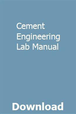 Cement Engineering Lab Manual Engineering Department Of Civil Engineering Concrete Mix Design