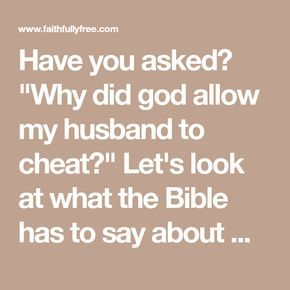 Why Did God Allow My Husband To Cheat? | I'm going to
