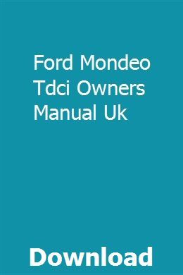 Ford Mondeo Tdci Owners Manual Uk Ford Mondeo Ford Ford Focus 2008