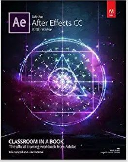 Adobe After Effects Cc Classroom In A Book 2018 Release 1st