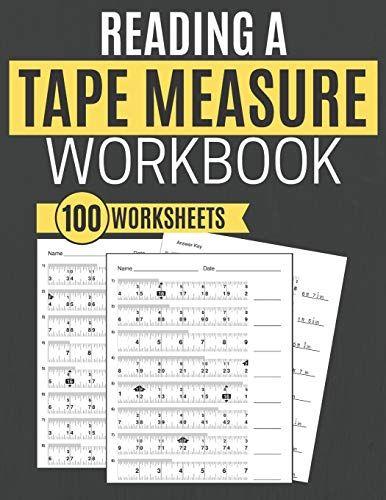 Reading A Tape Measure Workbook 100 Worksheets 9781705613283 In 2021 Workbook Measurement Worksheets Tape Measure Inches reading tape measure worksheet