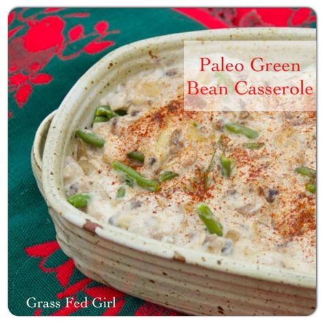 Grain Free Egg Free Green Bean Casserole - Grass Fed Girl