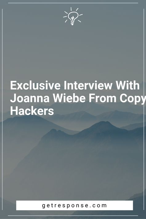 Exclusive Interview With Joanna Wiebe From Copy Hackers