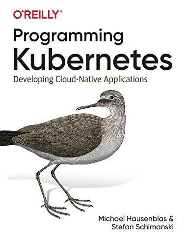 Download Pdf Programming Kubernetes Developing Cloudnative