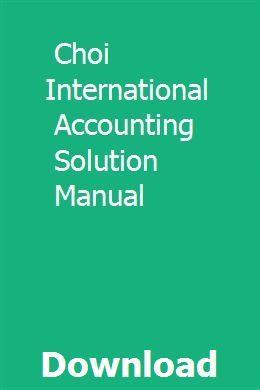 Choi International Accounting Solution Manual International Accounting Accounting Solutions