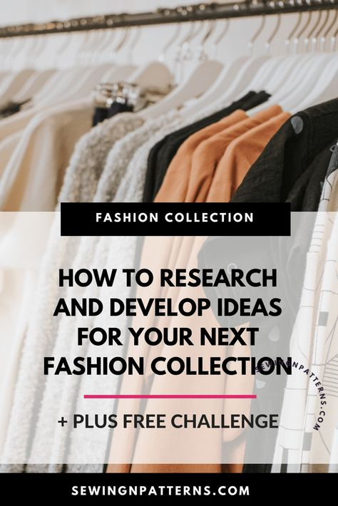 Wanna Design Fashion Collection Starting A Clothing Business Fashion Design Fashion Vocabulary