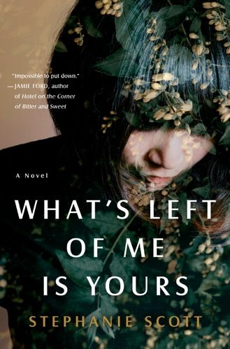 Read Download What S Left Of Me Is Yours By Stephanie Scott For Free Pdf Epub Mobi Download Free Read What S Left Of Me Is Yours Books To Read Novels Books