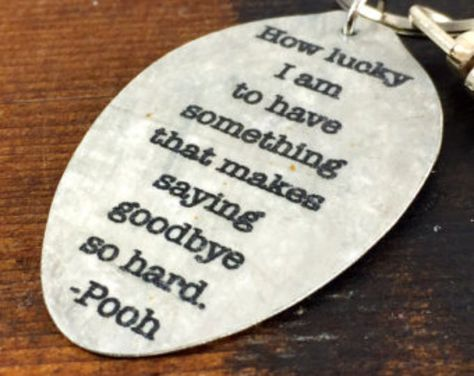 Winnie the Pooh Quote Keychain made from a Vintage Silver Plate Teaspoon, Silverware Jewelry, Friend Goodbye Gift, Going Away Present