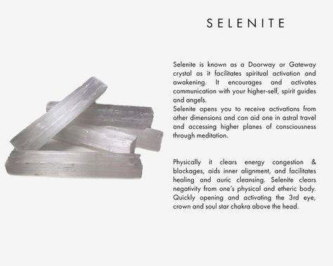 Selenite is known as a Doorway or Gateway crystal as it facilitates spiritual activation and awakening. It encourages and activates communication with your higher-self, spirit guides and angels. Selenite opens you to receive activations from other dimensions and can aid one in astral travel and higher planes of consciousness through meditation.  Physically it clears energy congestion & blockages, aids inner alignment, and facilitates healing and auric cleansing. Selenite clears negativity fro...