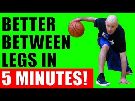 How To Dribble A Basketball Between The Legs Better Basketball Moves For Beginners Youtube Basketball Moves Basketball Drills Basketball Skills