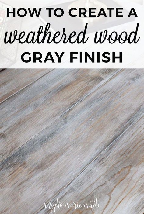 How to Create a Weathered Wood Gray Finish - Angela Marie Made - - Easy tutorial on how to create a weathered wood gray finish. Make new wood look like old weathered wood or refinish your furniture with this wood finish. Barn Wood, Rustic Wood, Rustic White, Rustic Table, Salvaged Wood, Repurposed Wood, Rustic Decor, Grey Wood Floors, Gray Walls