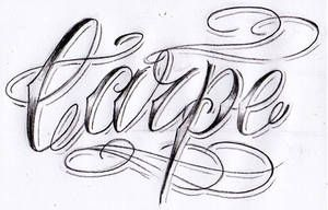 Carpe By Willemxsm Fancy Writing Lettering Practice Tattoo