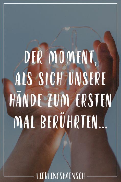 Visual Statements®️ Der Moment, als sich unsere Hände zum ersten Mal berührten... Sprüche / Zitate / Quotes / Lieblingsmensch / Freundschaft / Beziehung / Liebe / Familie / tiefgründig / lustig / schön / nachdenken
