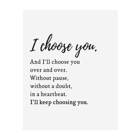 Sweet words for the one you choose to love everyday. I choose you. And I'll choose you over and over. Without pause, without a doubt, in a heartbeat. I'll keep choosing you. • choose your size, 5 x 7, 8 x 10, or 11 x 14 inches• black and white design• sturdy, high-quality paper• frame not included• shipped in a cardboard mailer• professionally printed in Omaha, NE YOU MAY ALSO LIKE • I Choose You Art Print PART TWO• I Choose You Greeting Card SHOP THE HOME COLLECTIONSHOP ALL WALL ART Note: Color