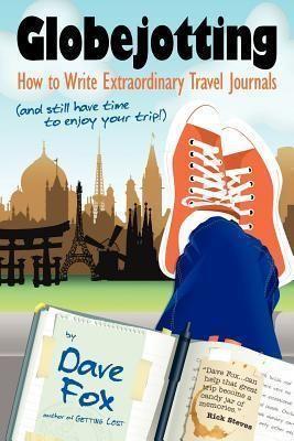 Pdf Download Globejotting How To Write Extraordinary Travel