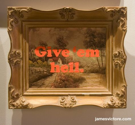 """Give 'em hell.  14""""x12"""" (Screen print on painting)  $SOLD  #jamesvictore"""