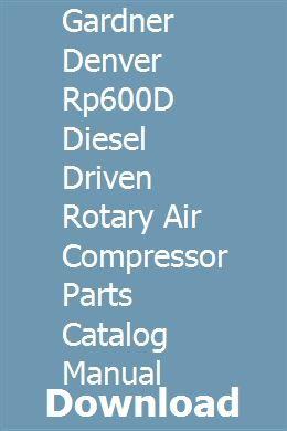 Gardner Denver Rp600d Diesel Driven Rotary Air Compressor Parts Catalog Manual Parts Catalog Air Compressor Compressor