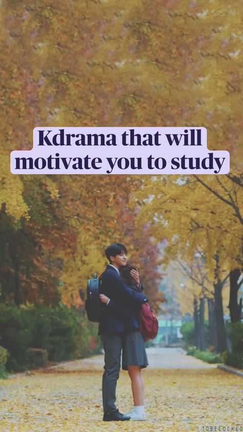 Kdrama that will  motivate you to study