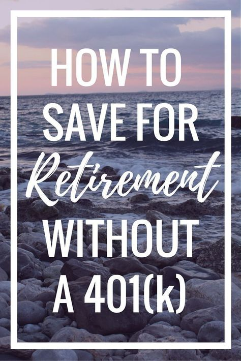 No 401(k)? Me either! Here are your other options for securing a healthy financial future. | Cashville Skyline