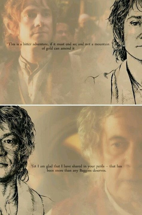 Bilbo's last words to a dying Thorin Oakenshield. I love Bilbo's story through the Hobbit and the Lord of the Rings. Gandalf, Legolas, Thranduil, Baggins Bilbo, Thorin Oakenshield, Jrr Tolkien, Concerning Hobbits, O Hobbit, Into The West