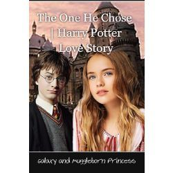 The One He Chose Harry Potter Love Story Harry Potter Love Harry Potter Stories Harry James Potter