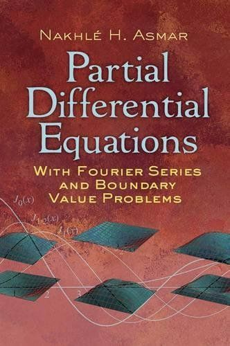Partial Differential Equations With Fourier Series And Boundary Value Problems Pdf In 2021 Partial Differential Equation Differential Equations Equations