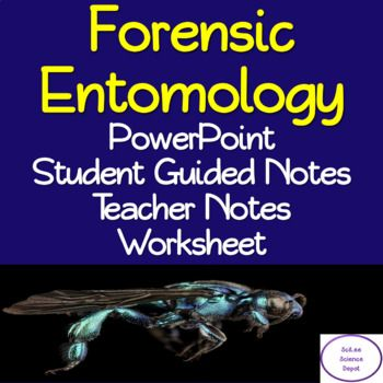 Forensic Entomology Powerpoint Student Guided Notes Teacher Notes Worksheet Student Guide Forensics Teacher Notes