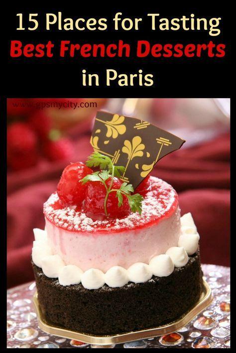 15 Places For Tasting Best French Desserts In Paris Paris