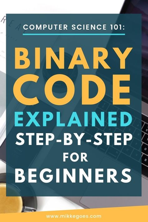 Binary Code Explained Step-by-Step: How Does Binary Work?