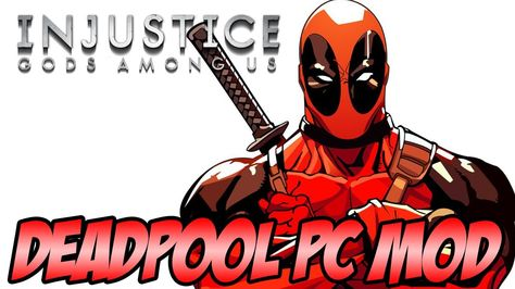 Deadpool PC MOD - Injustice Ultimate Edition