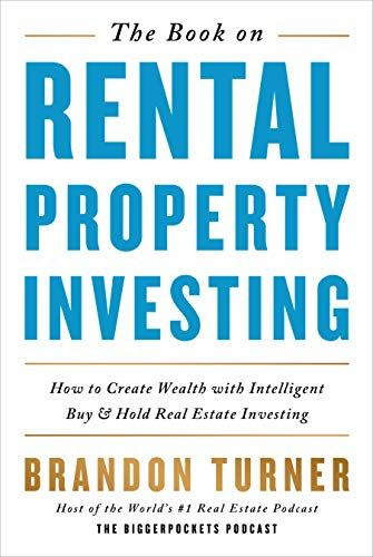 The Book On Rental Property Investing How To Create Wealth With Intelligent Buy And Hold Rea In 2020 Investing Books Real Estate Investing Real Estate Investing Books