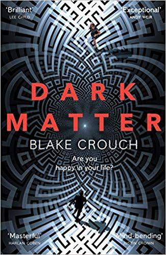 Dark Matter Amazon Co Uk Blake Crouch 9781447297581 Books Dark Matter Book Dark Matter Dark Matter Show