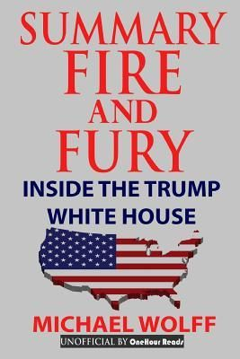 Pdf Summary Fire And Fury Inside The Trump White House By Onehour Reads Full Online Book Summaries House Book Free Books Online
