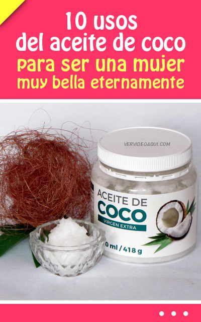 10 Usos Del Aceite De Coco Para Ser Una Mujer Muy Bella