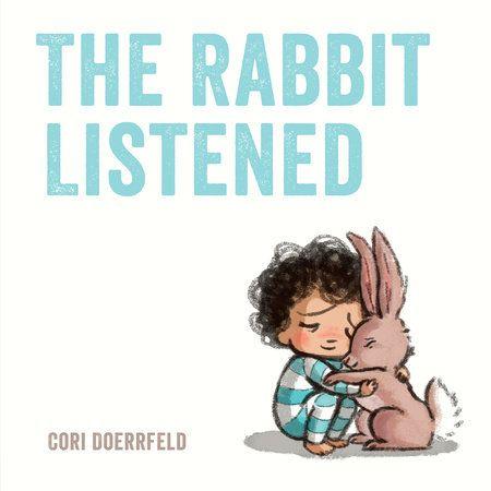 The Rabbit Listened By Cori Doerrfeld 9780735229358