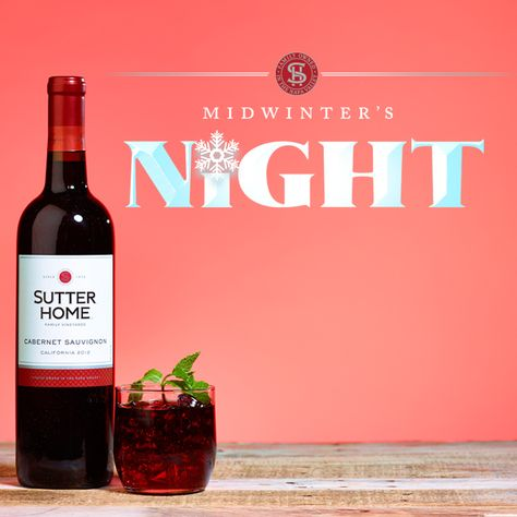 Shake off any winter doldrums with our Midwinter's Night wine cocktail, made with Sutter Home Cabernet Sauvignon.