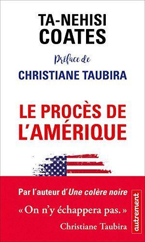 Telecharger Le Proces De L Amerique Essais Document Pdf Par Ta Nehisi Coates Telecharger Votre Fichier Eb Listes De Lecture Telechargement Livre Numerique