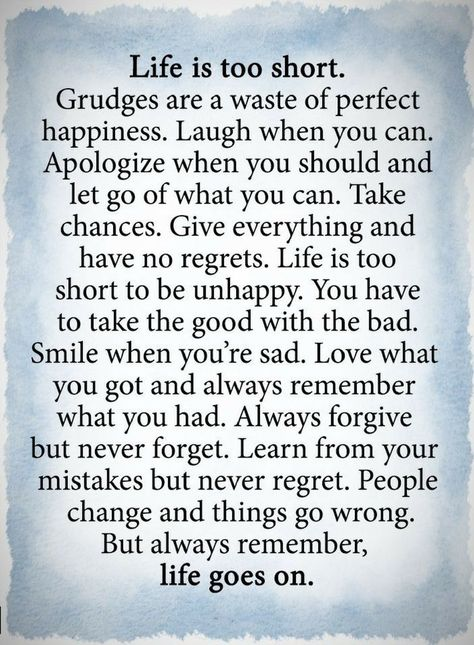 Quotes: Quotes Life is too short. grudges are a waste of p...