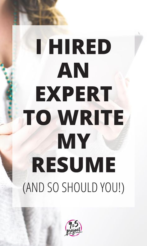 I Hired An Expert To Write My Resume (And So Should You Blogging   What  Write My Resume