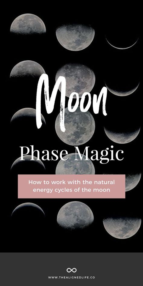 Moon Phase Magick: How To Work With Your Natural Rhythm - The Aligned Life #moonphase #moonmagic #moonmagick #moonmanifesting #manifest #manifestation #lawofattraction #thealignedlife