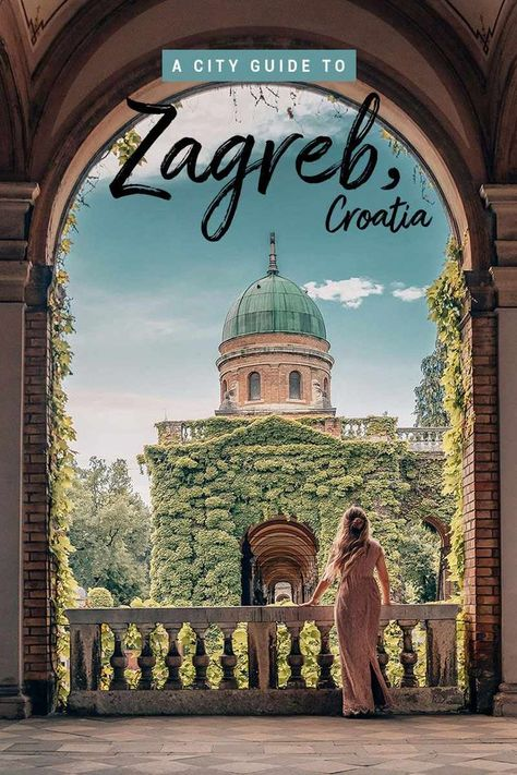 A Travel Guide to Zagreb, Croatia - Things to Do, What to See & Where to Eat