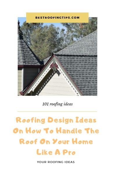 Useful Tips On How To Handle The Roof On Your Home Like A Pro Roofing Cool Roof Roof