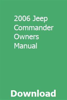 2006 Jeep Commander Owners Manual Jeep Commander Owners Manuals 2015 Jeep