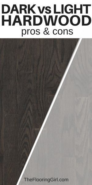 Dark Floors Vs Light Floors Pros And Cons The Flooring Girl Light Hardwood Hardwood Hardwood Floors Dark