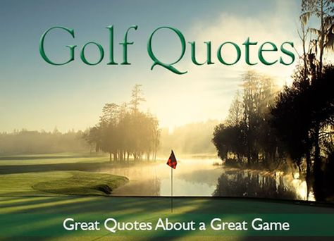 """""""Golf is deceptively simple and endlessly complicated. It satisfies the soul and…"""