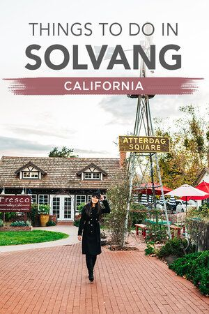 Top 6 Things To Do In Solvang California On Thanksgiving Weekend Travel Pockets In 2020 Solvang Solvang California Things To Do