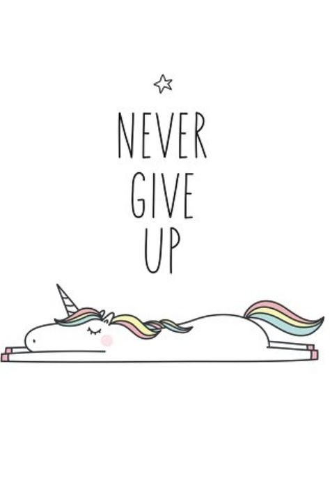 Never Give Up inspirational Unicorn  quote illustration. Use for posters, journal cover pages, and paper craft projects. Print and go Cards, quotes, doodles, and clip art graphics included #ad #Inspirationalquotes #quotes #unicorns #graphics #papercraft