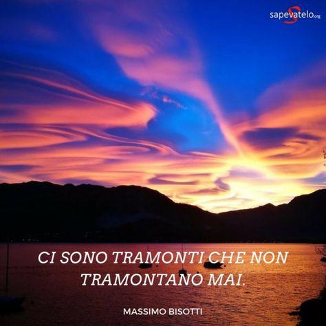 Ci sono tramonti che non tramontano mai. Massimo Bisotti