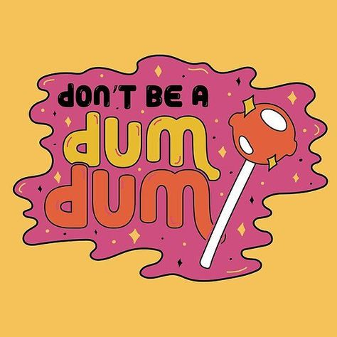 Don't be a dum dum  lollipop, candy, cloud, glitter, sparkle, lettering, typography, quote, pink, orange, gold, mustard, vintage, retro, 70s, 60s, 2019, inspiration, graphic design, illustration, drawing, society6, redbubble